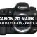 Canon 7D Mark II Auto Focus - Part 3: Prioritizing Your Autofocus Options
